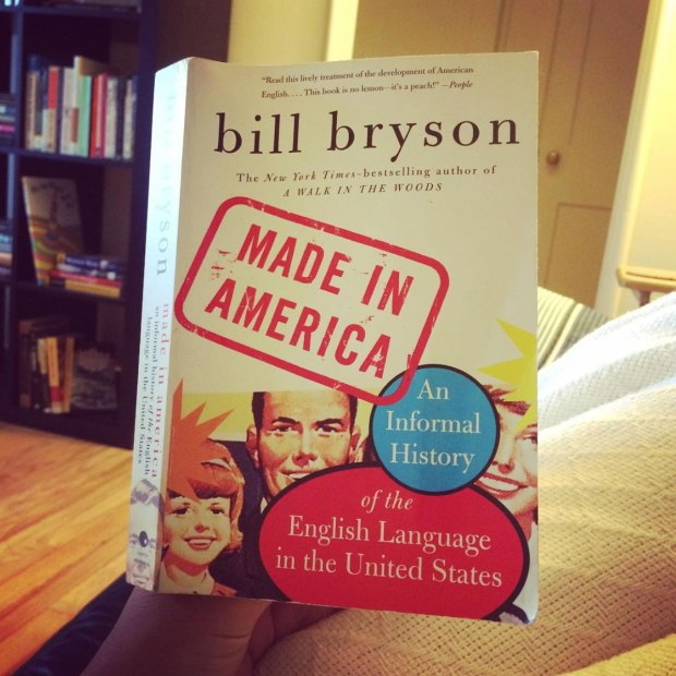 Made in America by Bill Byrson | Reading is to the mind what exercise is to the body!